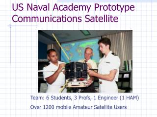 US Naval Academy Prototype Communications Satellite