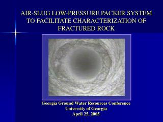 AIR-SLUG LOW-PRESSURE PACKER SYSTEM TO FACILITATE CHARACTERIZATION OF FRACTURED ROCK