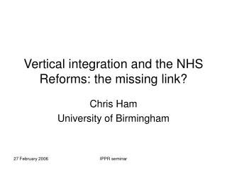Vertical integration and the NHS Reforms: the missing link?