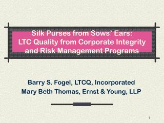 Silk Purses from Sows' Ears: LTC Quality from Corporate Integrity and Risk Management Programs