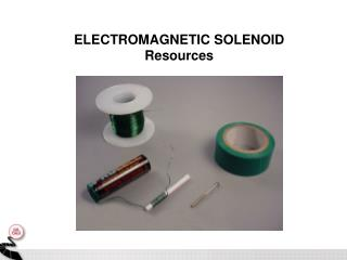 ELECTROMAGNETIC SOLENOID Resources