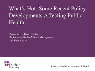 What's Hot: Some Recent Policy Developments Affecting Public Health