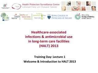 Healthcare-associated infections & antimicrobial use in long-term care facilities (HALT) 2013