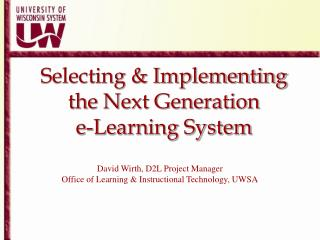 Selecting & Implementing the Next Generation          e-Learning System