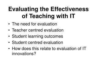 Evaluating the Effectiveness of Teaching with IT