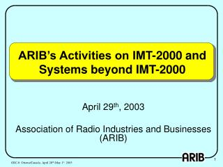 ARIB's Activities on IMT-2000 and Systems beyond IMT-2000