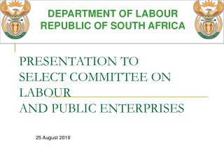 PRESENTATION TO  SELECT COMMITTEE ON LABOUR AND PUBLIC ENTERPRISES