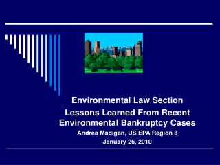 Environmental Law Section  Lessons Learned From Recent Environmental Bankruptcy Cases
