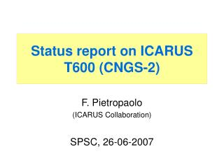 Status report on ICARUS T600 (CNGS-2)