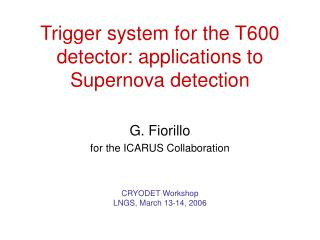 Trigger system for the T600 detector: applications to Supernova detection