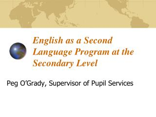English as a Second Language Program at the Secondary Level