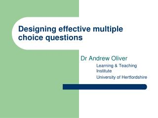 Designing effective multiple choice questions