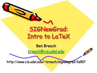 SIGNewGrad: Intro to LaTeX