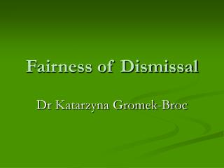 Fairness of Dismissal