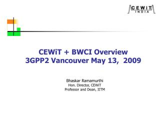 CEWiT + BWCI Overview  3GPP2 Vancouver May 13,  2009