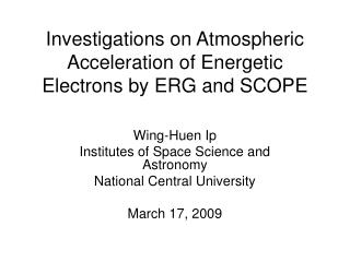 Investigations on Atmospheric Acceleration of Energetic Electrons by ERG and SCOPE