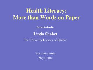 Health Literacy: More than Words on Paper
