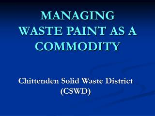 MANAGING  WASTE PAINT AS A COMMODITY