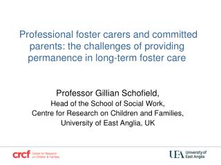 Professor Gillian Schofield, Head of the School of Social Work,