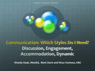 Communication: Which Styles Do I Need? Discussion, Engagement, Accommodation, Dynamic