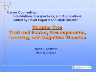 Chapter Two  Trait and Factor, Developmental, Learning, and Cognitive Theories