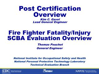 Post Certification Overview Kim C. Gavel   Lead General Engineer