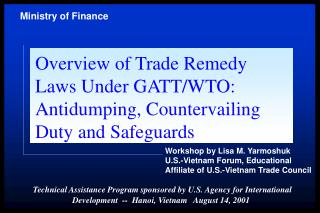 Overview of Trade Remedy Laws Under GATT/WTO: Antidumping, Countervailing Duty and Safeguards