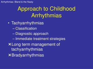 Approach to Childhood Arrhythmias