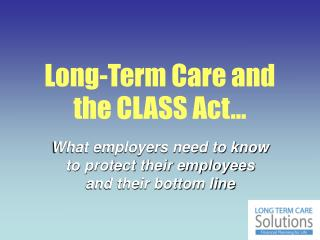 Long-Term Care and the CLASS Act…