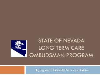 State of Nevada  Long Term Care Ombudsman Program