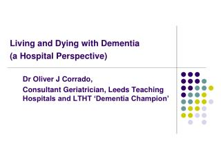 Living and Dying with Dementia (a Hospital Perspective)