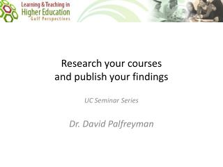 Research your  courses and  publish your findings