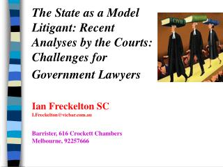 The State as a Model Litigant: Recent  Analyses by the Courts: Challenges for Government Lawyers