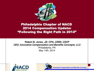 Robert B. Jones,  JD, CPA, CEBS, CSCP CEO, Innovative Compensation and Benefits Concepts, LLC