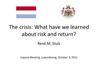 The crisis: What have we learned about risk and return?