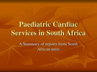 Paediatric Cardiac Services in South Africa