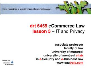 drt 6455  eCommerce Law lesson 5  – IT and Privacy