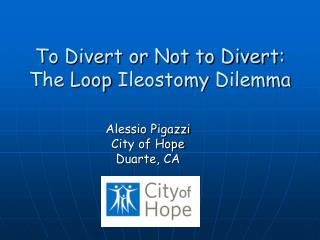 To Divert or Not to Divert: The Loop  Ileostomy  Dilemma