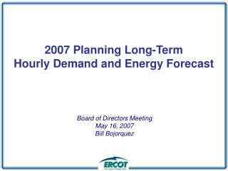 2007 Planning Long-Term Hourly Demand and Energy Forecast