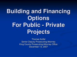 Building and Financing Options For Public - Private Projects