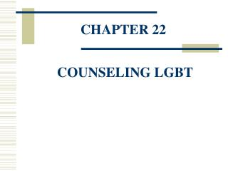 CHAPTER 22  COUNSELING LGBT