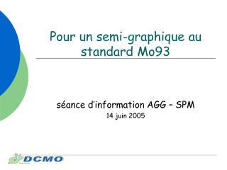 Pour un semi-graphique au standard Mo93
