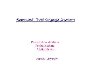 Downward Closed Language Generators