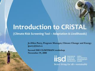 Introduction to CRiSTAL (Climate Risk Screening Tool – Adaptation & Livelihoods)