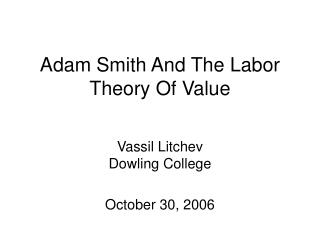 Adam Smith And The Labor Theory Of Value