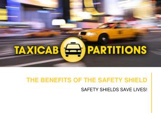 THE BENEFITS OF THE SAFETY SHIELD
