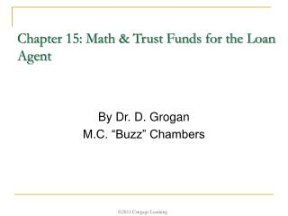 Chapter 15: Math & Trust Funds for the Loan Agent