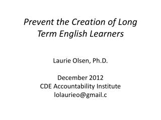 Prevent  the Creation of Long Term English Learners