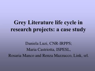 Grey Literature life cycle in research projects: a case study