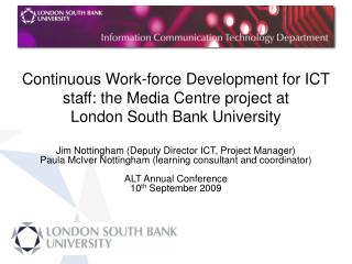 Continuous Work-force Development for ICT staff : the Media Centre project at